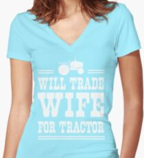 Will trade wife for tractor Women's Fitted V-Neck T-Shirt