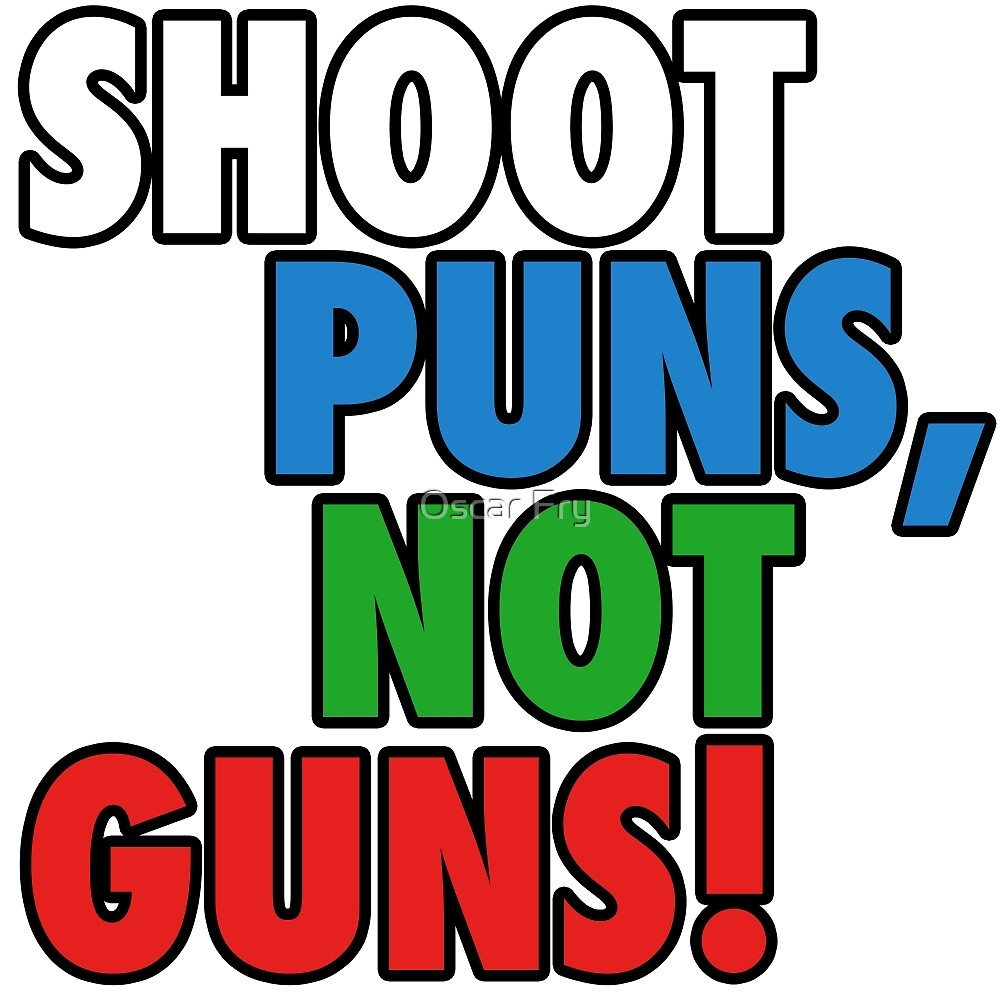 Pun Gun Fun by Oscar Fry
