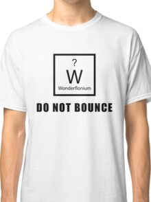 Wonderflonium: Do Not Bounce! - Doctor Horrible Inspired Shirt! Classic T-Shirt