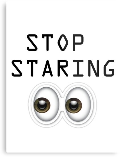 Stop Staring  by wearXable