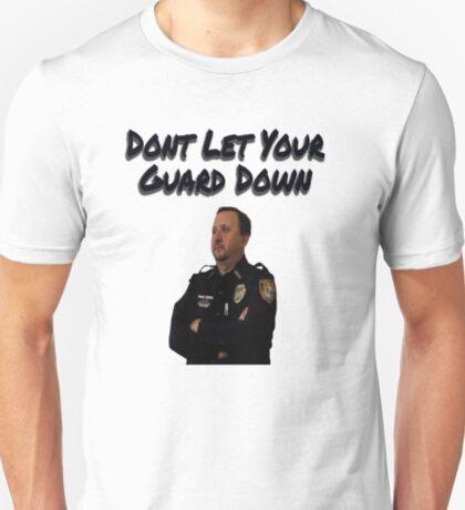 Dont let your guard down T-Shirt