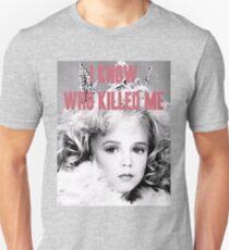 JonBenet Ramsey - I Know Who Killed Me Unisex T-Shirt