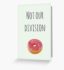 Not Our Division Greeting Card