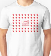 I love to love (but my baby loves to dance) Unisex T-Shirt