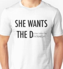 She Wants the D(estruction of the Patriarchy) Unisex T-Shirt