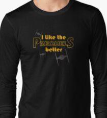 I like the prequels better Long Sleeve T-Shirt