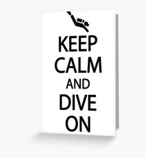 Keep calm and dive on Greeting Card