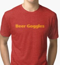 Beer goggles Tri-blend T-Shirt