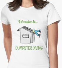 I'd rather be dumpster diving (green type) Women's Fitted T-Shirt