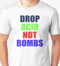 DROP ACID NOT BOMBS - BEZ T-Shirt