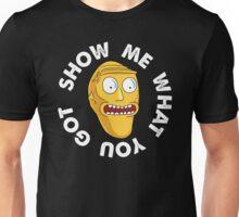 SHOW ME WHAT YOU GOT 2 Unisex T-Shirt