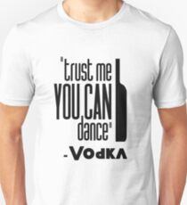 ''#trust me you can dance'' - vodka T-Shirt