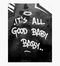 Its All Good Baby Baby Photographic Print