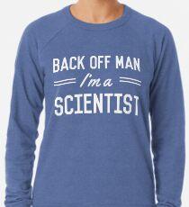 Back Off Man I'm a Scientist Lightweight Sweatshirt