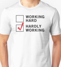 Working Hard or Hardly Working Slim Fit T-Shirt