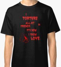 Torture Classic T-Shirt