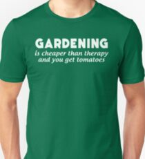 Gardening Is Cheaper Than Therapy and You Get Tomatoes Slim Fit T-Shirt