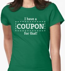I Have a Coupon For That Women's Fitted T-Shirt