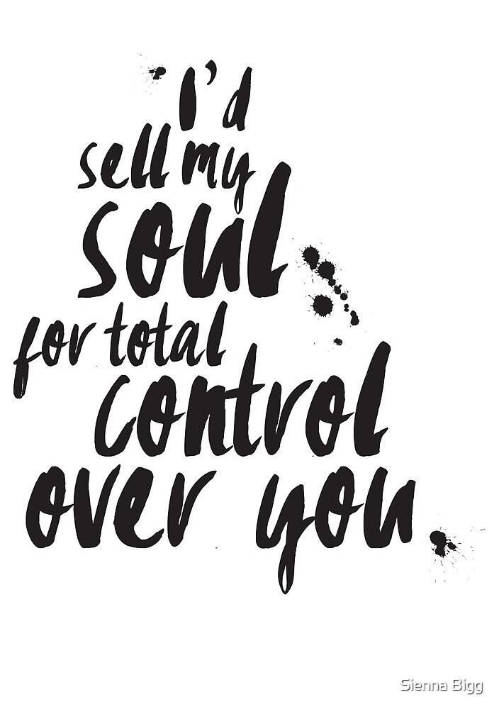 I'd sell my soul... by Sienna Bigg