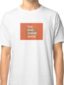 The Eric Andre Show T-Shirt/Sweatshirt Classic T-Shirt