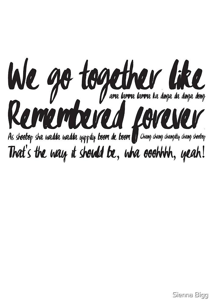 We go together like... by Sienna Bigg