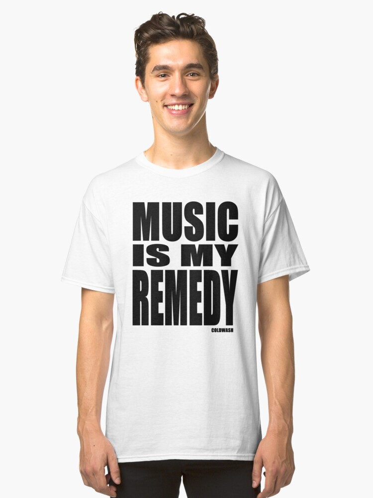 MUSIC IS MY REMEDY Classic T-Shirt Front