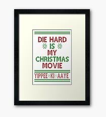 Die Hard is my Christmas Movie! Framed Print