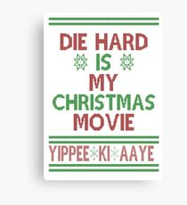 Die Hard is my Christmas Movie! Canvas Print