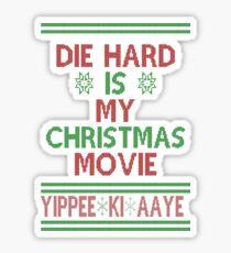 Die Hard is my Christmas Movie! Sticker