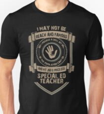 I may not be Reach and Famous But My Job is Priceless - Special ED Teacher T-Shirt