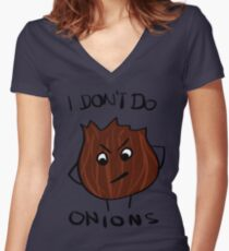 I Don't Do Onions Women's Fitted V-Neck T-Shirt