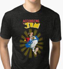 According to Jim Tri-blend T-Shirt