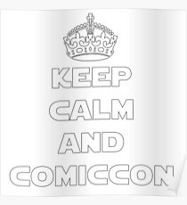 Keep Calm and Comiccon - Get this on anything! Poster