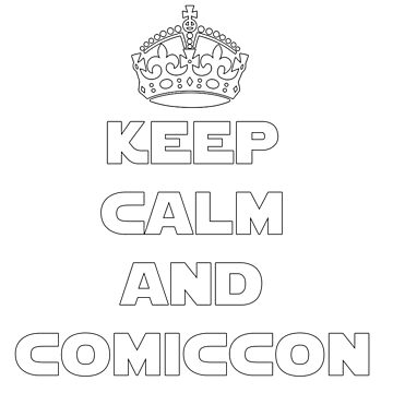 Keep Calm and Comiccon - Get this on anything! by OMGIWantIt