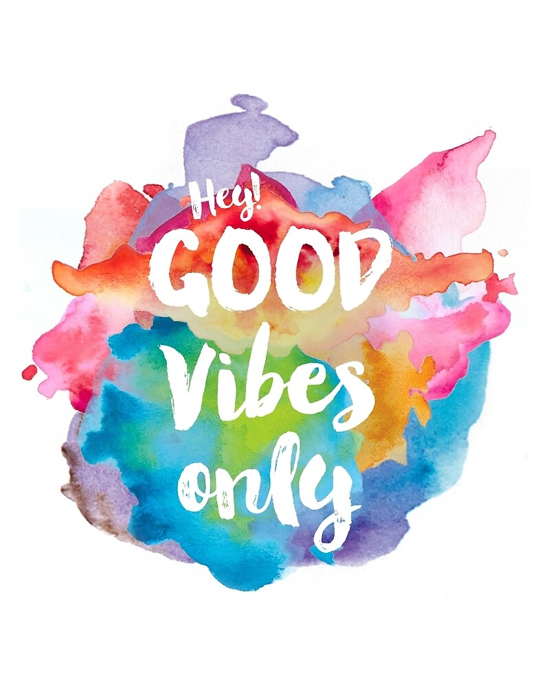 Hey! Good vibes only by Pranatheory