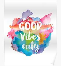 Hey! Good vibes only Poster
