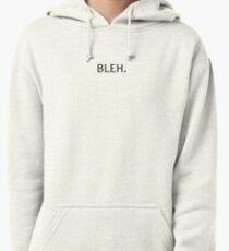 BLEH. Pullover Hoodie