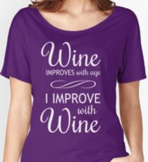 Wine Improves With Age, I Improve With Wine Women's Relaxed Fit T-Shirt
