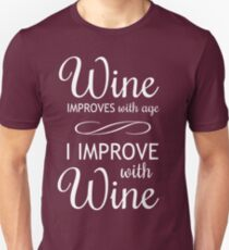 Wine Improves With Age, I Improve With Wine Unisex T-Shirt