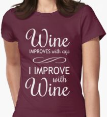 Wine Improves With Age, I Improve With Wine Women's Fitted T-Shirt