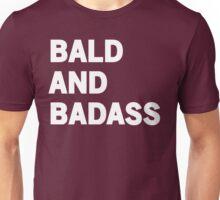 Bald and Badass Unisex T-Shirt
