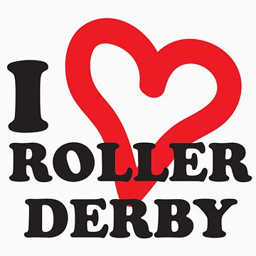 I <3 Roller Derby! by NineOh