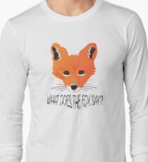 What Does the Fox Say Long Sleeve T-Shirt