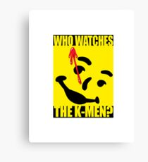 Who watches the K-Men? 2.0 Canvas Print