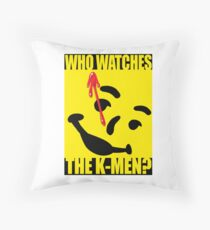 Who watches the K-Men? 2.0 Throw Pillow