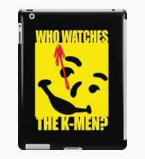 Who watches the K-Men? 2.0 iPad Case/Skin