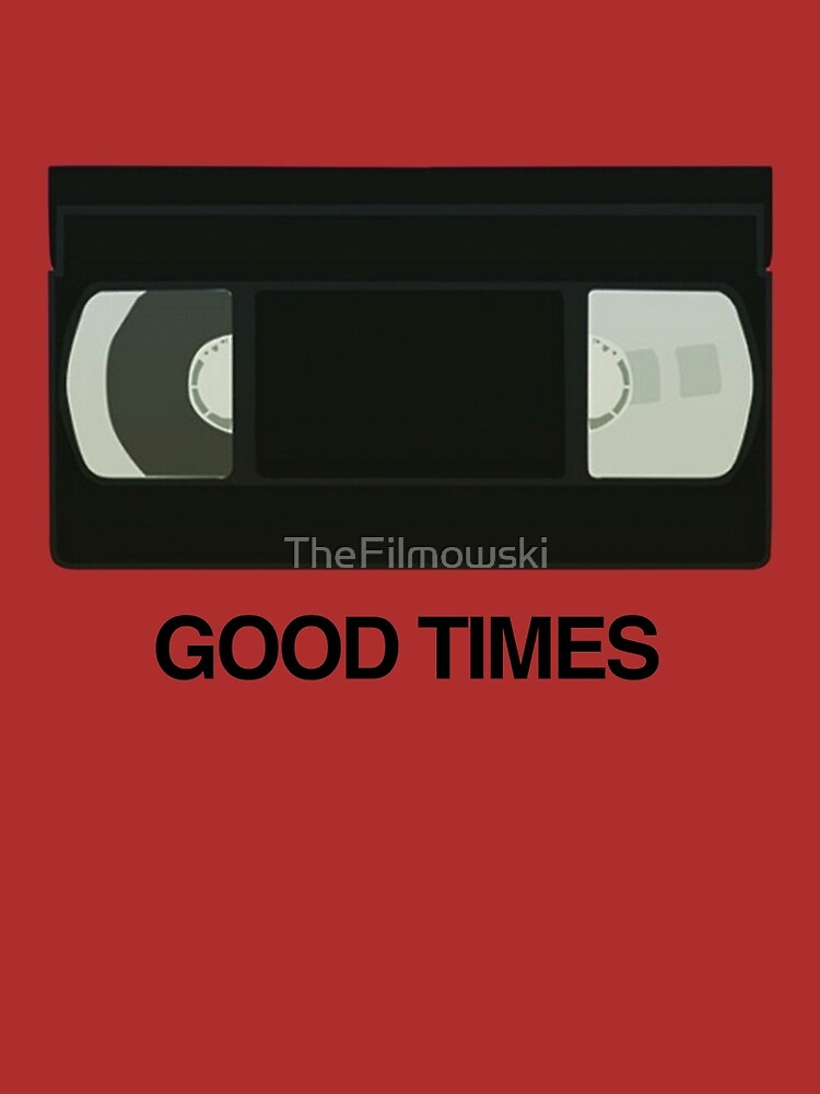 Good Times by TheFilmowski