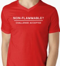 Non-Flammable? Challenge Accepted Men's V-Neck T-Shirt