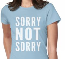 Sorry Not Sorry Womens Fitted T-Shirt