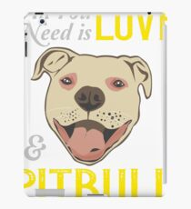 All you need is ove and a .. PITBULL ! iPad Case/Skin